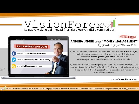 "Andrea Unger presenta: ""Money Management"" Webinar 9 Giugno 2016 - VisionForex.info"