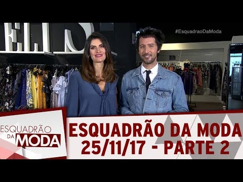 Esquadrão Da Moda (25/11/17) | Parte 2