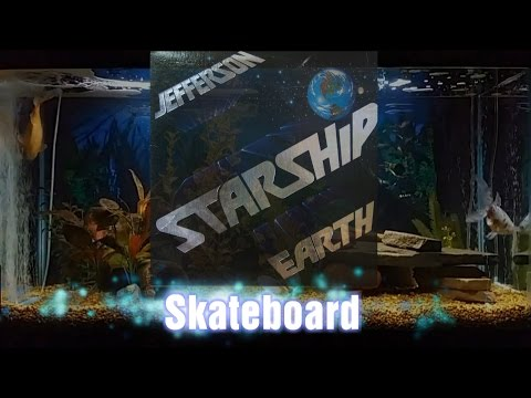 Skateboard = Jefferson Starship = Earth