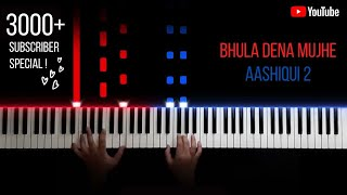 Bhula Dena Mujhe || Aashiqui 2 || Soulful Piano Cover || 3000 Subscriber Special || Nikhil Sharma ||