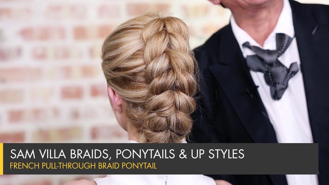 French Pull Through Braid Ponytail Sam Villa