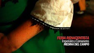 FERIA RENACENTISTA, Imperiales y Comuneros Medina del Campo