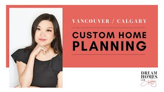 Custom Home Planning In Calgary and Vancouver