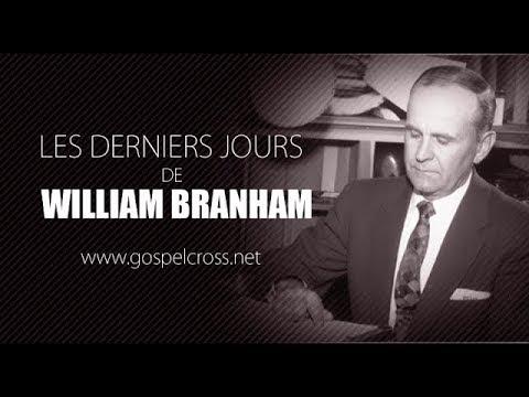 LES DERNIERS JOURS DE WILLIAM BRANHAM [DOCUMENTAIRE]
