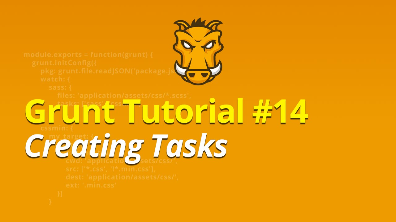 Grunt Tutorial - #14 - Creating Tasks