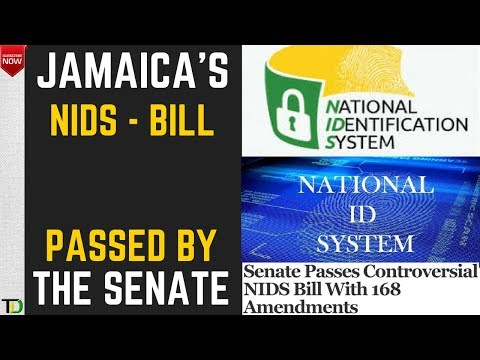 NIDS gets Green Light  Senate Passes Jamaicas National Identification System  WHAT IS IT ABOUT