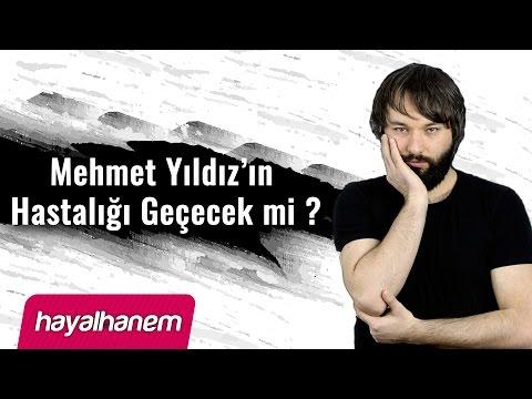 Mehmet Yıldız'ın Hastalığı Geçecek mi ? - İrfan Aykut