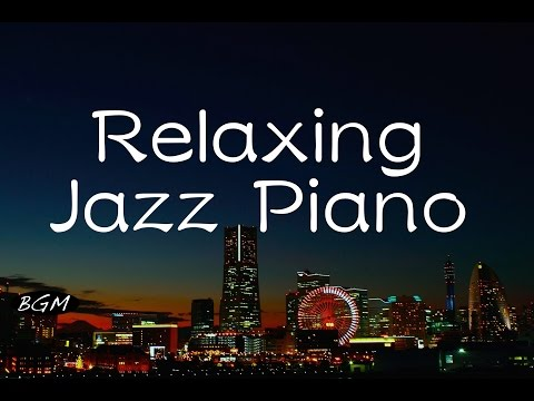 Chill Out Jazz Piano Music For Work,Study,Relax - Background Music