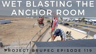 Wet Blasting the Anchor Room - Project Brupeg Ep. 119