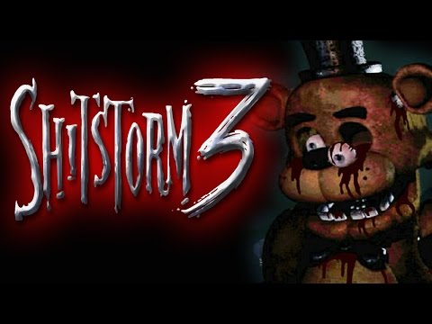 Shitstorm 3: Shittribution - Five Nights at Freddies