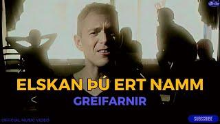 Greifarnir - Elskan thu ert namm