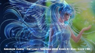 Gheorghe Zamfir - The Lonely Shepherd (2016 Remix By Marc Eliow ) HD