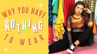 Why You Have Nothing To Wear + How to Solve It!