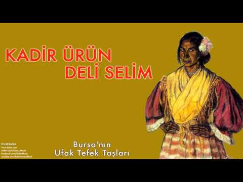 Kadir Ürün & Deli Selim - Bursa'nın Ufak Tefek Taşları [ Dumbaba © 2004 Kalan Müzik ]