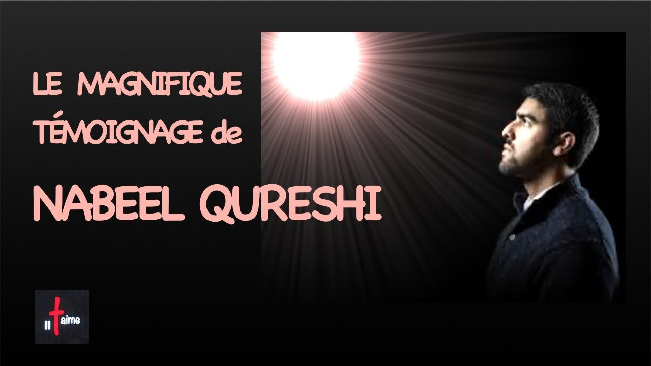 MAGNIFIQUE TÉMOIGNAGE DE NABEEL QURESHI