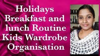 Holidays/ kids wardrobe Organisation/Breakfast and Lunch Recipe