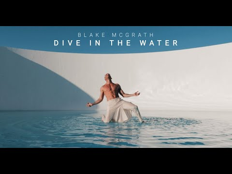 """Blake McGrath - """"Dive In The Water"""" 