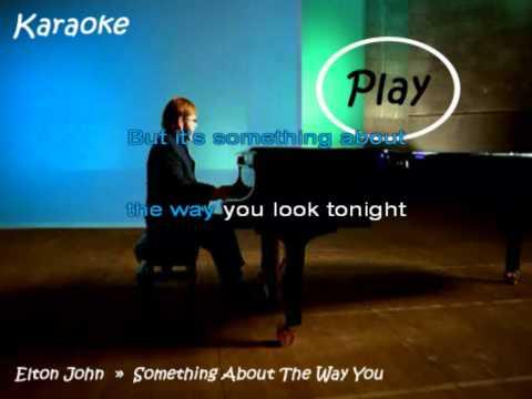 elton john - something about the way you look tonight Karaoke