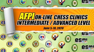 AFPI ONLINE CHESS CLINICS (INTERMEDIATE/ADVANCED LEVEL) JUNE 5-10, 2020