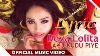 Deva Lolita - Aku Kudu Piye - Lyric