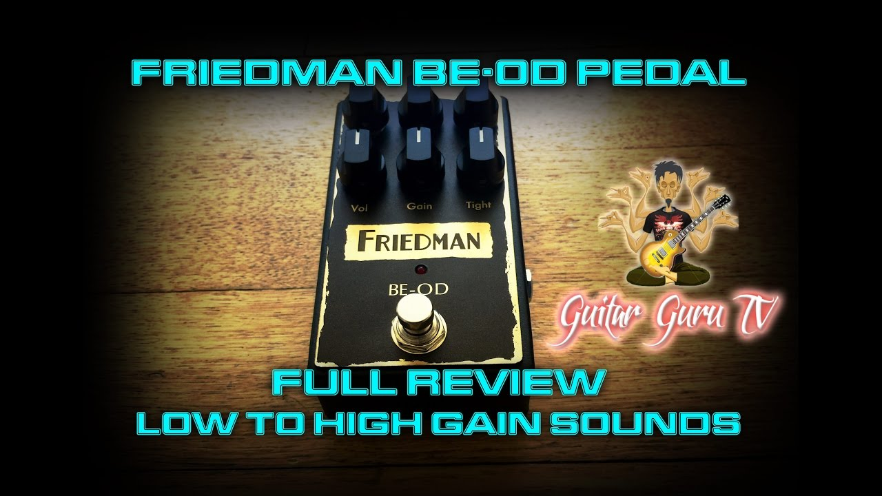 friedman amps be od pedal full review low to high gain sound clips guitar guru tv youtube. Black Bedroom Furniture Sets. Home Design Ideas