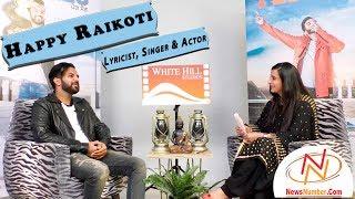 Interview with Happy Raikoti, Lyricist, Singer & Actor