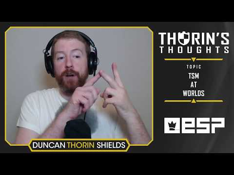 Thorin's Thoughts - TSM at Worlds (LoL)