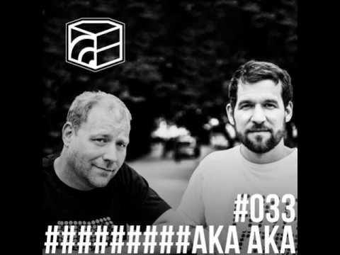 AKA AKA - Jeden Tag Ein Set Podcast 033