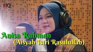 Lirik Lagu Aisyah Istri Rasulullah (Cover Anisa Rahman) || Terbaru 2020