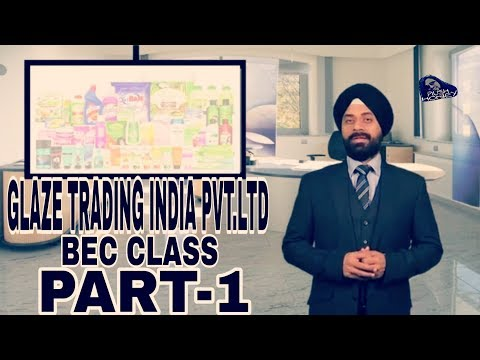 BEC class of GLAZE TRADING INDIA PVT LTD by MR  SARBJEET singh PART