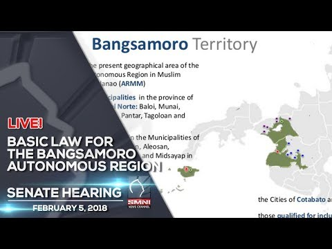 SENATE HEARING:  Basic Law for the Bangsamoro Autonomous Region