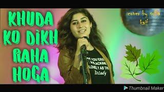 Khuda Ko Dikh Rha hoga    cover Sofia Kaif    Official Music video
