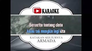Lagu Karaoke ARMADA - KATAKAN SEJUJURNYA (POP INDONESIA) | Official Karaoke Musik Video