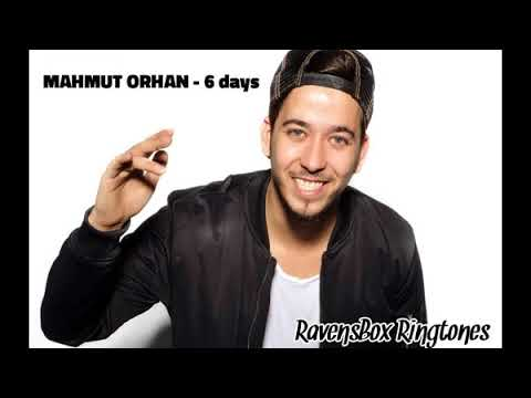 Mahmut Orhan 6 Days Ringtone By Ravensbox