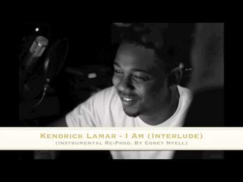 Kendrick Lamar - I Am (Interlude) (Instrumental) (Re-Produced By Corey Nyell) w/ Lyrics