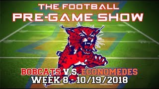 Football Pre-Game Show: Bobcats vs Edinburg Economedes HS- 10/19/2018