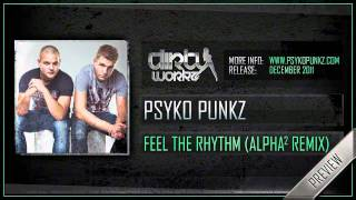 Psyko Punkz - Feel The Rhythm (Alpha² Remix)