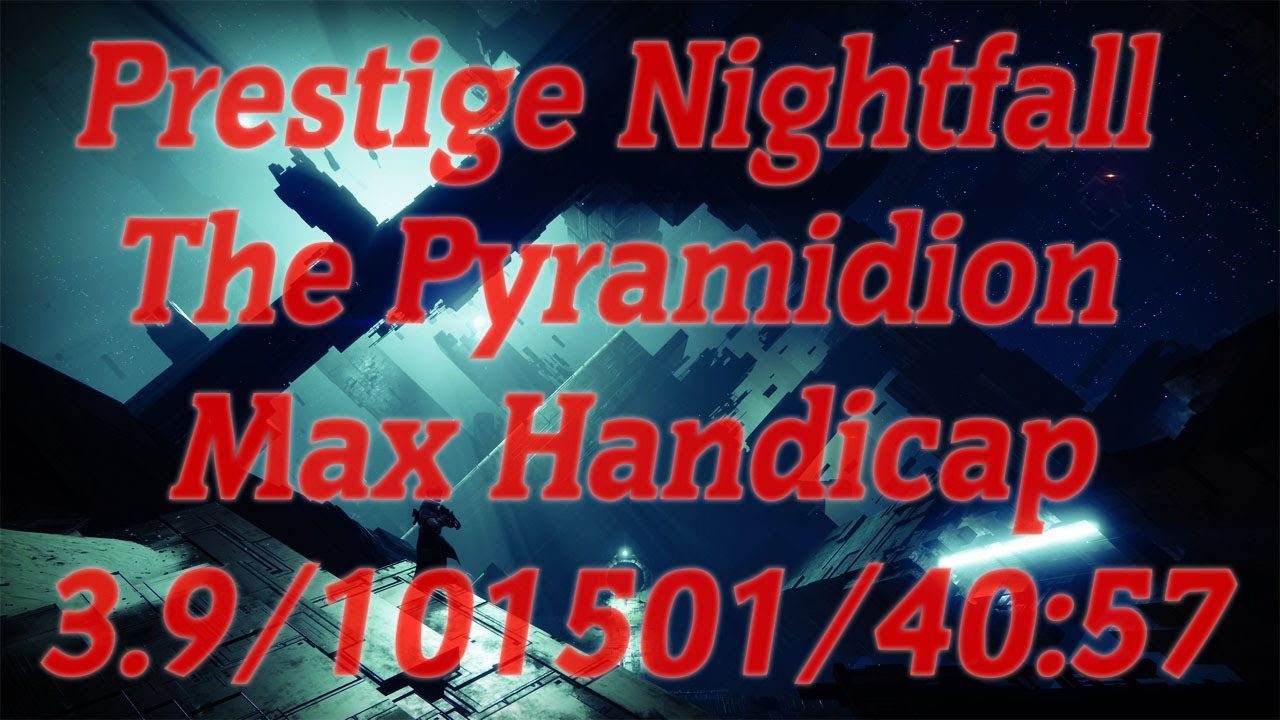 Prestige Nightfall The Pyramidion Max Handicap [101501] by hitman