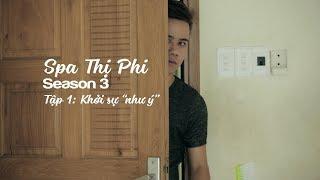 [Spa Thị Phi] Season 3 |  Tập 1 :  Khởi Sự Như Ý