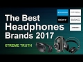 The Best Headphone Brands 2017-Gadgets & Electronics ✔
