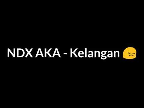 NDX A.K.A - Kelangan (lyric)