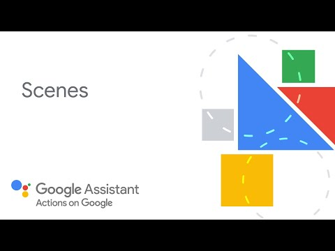 Scenes - Actions Builder & Actions SDK