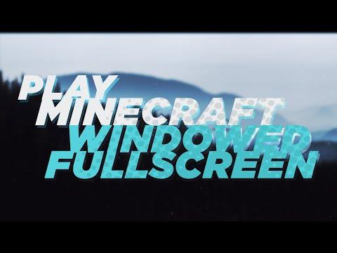 PLAY MINECRAFT WINDOWED FULLSCREEN (Borderless)