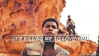 » Poe & Finn | Killing Me To Love You (+TROS)