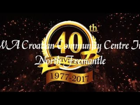 40th Anniversary Of WA Croatian Community Centre INC North Fremantle Australia
