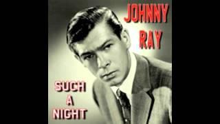Johnnie Ray - Such a Night
