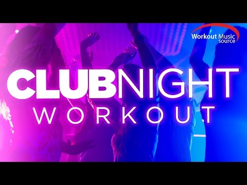 Workout Music Source  Club Night Workout 130 BPM