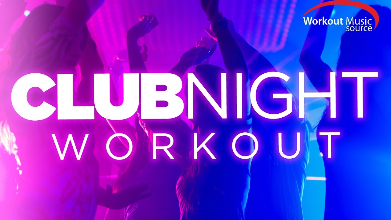 Workout Music Source // Club Night Workout (130 BPM)