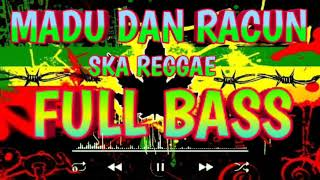 Download Mp3 Ska Version Reggae   Madu Dan Racun   Full Bass