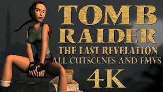 Tomb Raider IV - The Last Revelation - All Cutscenes and FMVs in 4k